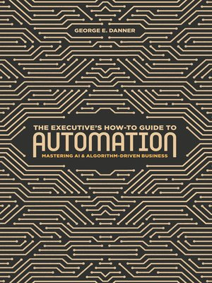cover image of The Executive's How-To Guide to Automation