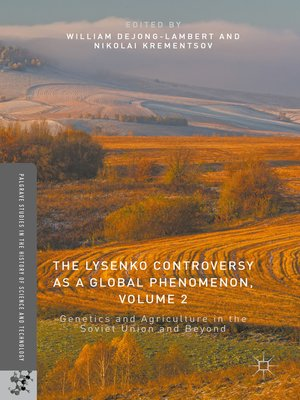 cover image of The Lysenko Controversy as a Global Phenomenon, Volume 2