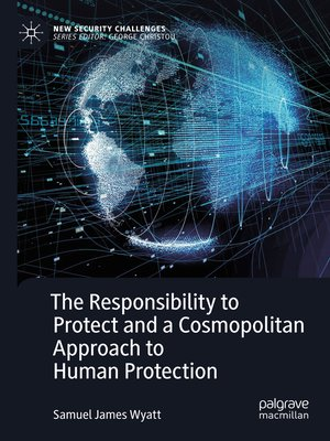 cover image of The Responsibility to Protect and a Cosmopolitan Approach to Human Protection