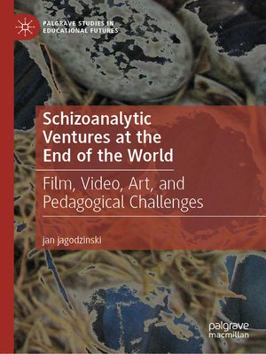 cover image of Schizoanalytic Ventures at the End of the World