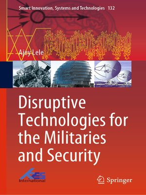 cover image of Disruptive Technologies for the Militaries and Security