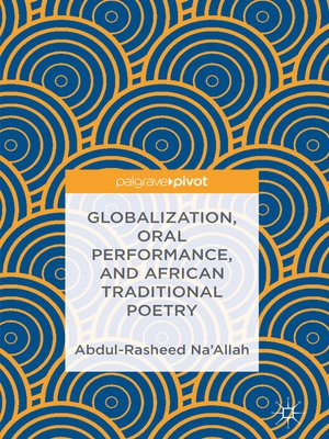 cover image of Globalization, Oral Performance, and African Traditional Poetry