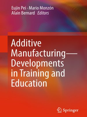 cover image of Additive Manufacturing – Developments in Training and Education