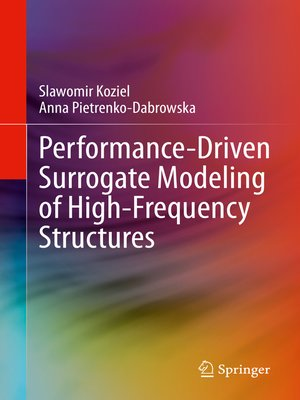 cover image of Performance-Driven Surrogate Modeling of High-Frequency Structures