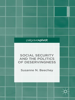 cover image of Social Security and the Politics of Deservingness
