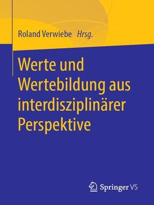 cover image of Werte und Wertebildung aus interdisziplinärer Perspektive