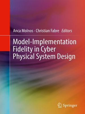 cover image of Model-Implementation Fidelity in Cyber Physical System Design