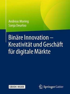 cover image of Binäre Innovation – Kreativität und Geschäft für digitale Märkte
