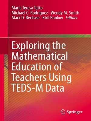 cover image of Exploring the Mathematical Education of Teachers Using TEDS-M Data