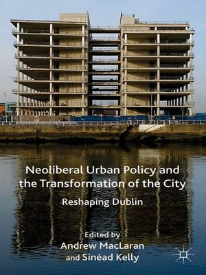 cover image of Neoliberal Urban Policy and the Transformation of the City