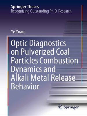 cover image of Optic Diagnostics on Pulverized Coal Particles Combustion Dynamics and Alkali Metal Release Behavior