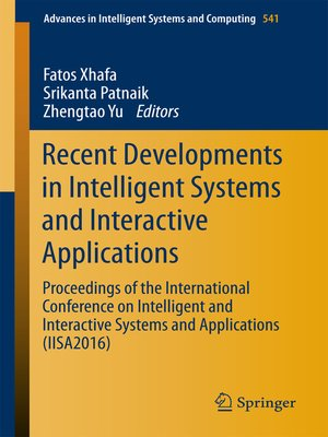 cover image of Recent Developments in Intelligent Systems and Interactive Applications