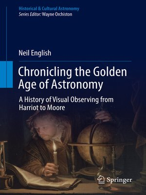 cover image of Chronicling the Golden Age of Astronomy