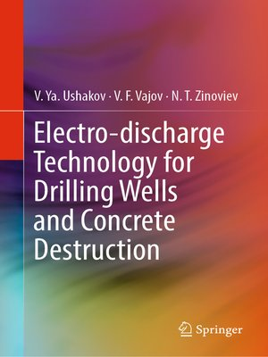 cover image of Electro-discharge Technology for Drilling Wells and Concrete Destruction