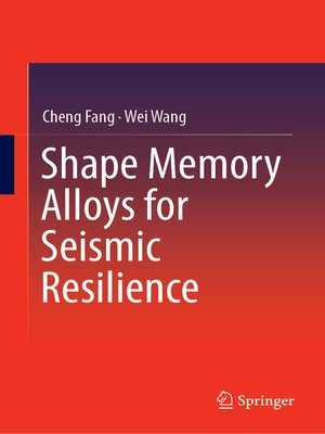 cover image of Shape Memory Alloys for Seismic Resilience
