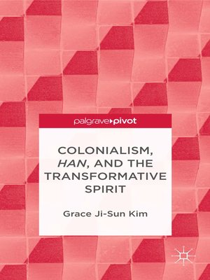 cover image of Colonialism, Han, and the Transformative Spirit