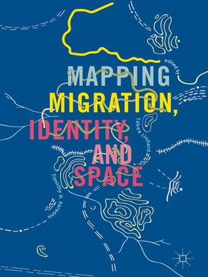 cover image of Mapping Migration, Identity, and Space