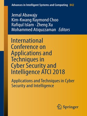 cover image of International Conference on Applications and Techniques in Cyber Security and Intelligence ATCI 2018