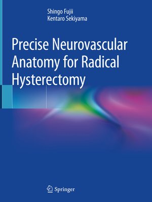 cover image of Precise Neurovascular Anatomy for Radical Hysterectomy