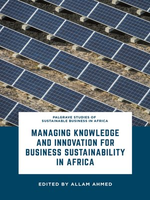 cover image of Managing Knowledge and Innovation for Business Sustainability in Africa