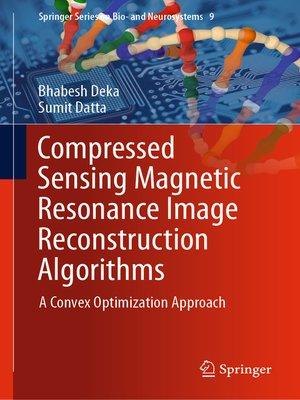 cover image of Compressed Sensing Magnetic Resonance Image Reconstruction Algorithms