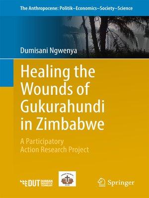 cover image of Healing the Wounds of Gukurahundi in Zimbabwe