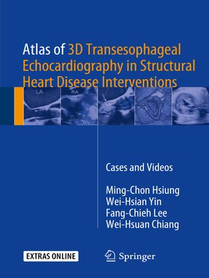 cover image of Atlas of 3D Transesophageal Echocardiography in Structural Heart Disease Interventions