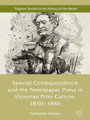 cover image of Special Correspondence and the Newspaper Press in Victorian Print Culture, 1850–1886
