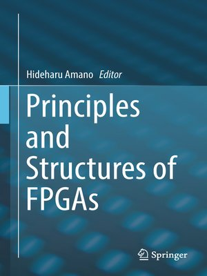 cover image of Principles and Structures of FPGAs