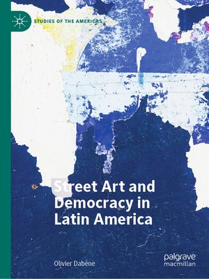 cover image of Street Art and Democracy in Latin America