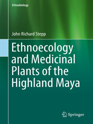 cover image of Ethnoecology and Medicinal Plants of the Highland Maya
