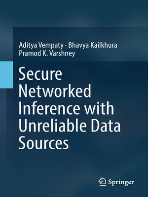 cover image of Secure Networked Inference with Unreliable Data Sources