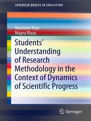 cover image of Students' Understanding of Research Methodology in the Context of Dynamics of Scientific Progress