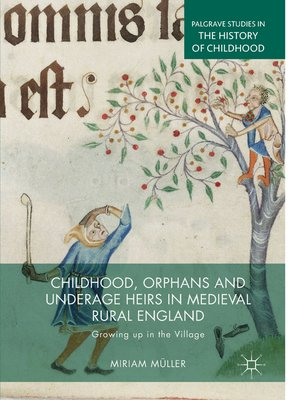 cover image of Childhood, Orphans and Underage Heirs in Medieval Rural England