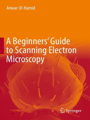 cover image of A Beginners' Guide to Scanning Electron Microscopy
