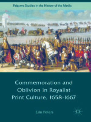 cover image of Commemoration and Oblivion in Royalist Print Culture, 1658-1667