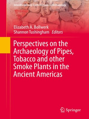 cover image of Perspectives on the Archaeology of Pipes, Tobacco and other Smoke Plants in the Ancient Americas