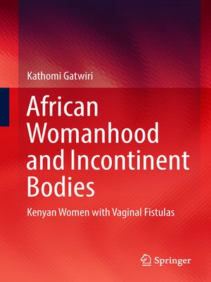 cover image of African Womanhood and Incontinent Bodies