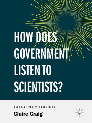cover image of How Does Government Listen to Scientists?