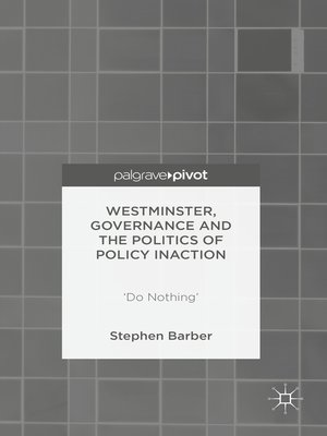 cover image of Westminster, Governance and the Politics of Policy Inaction