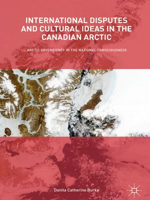 cover image of International Disputes and Cultural Ideas in the Canadian Arctic