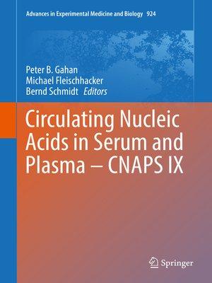 cover image of Circulating Nucleic Acids in Serum and Plasma – CNAPS IX