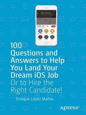 cover image of 100 Questions and Answers to Help You Land Your Dream iOS Job