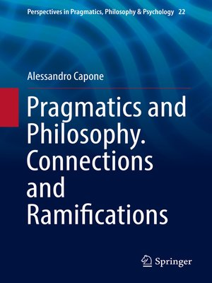 cover image of Pragmatics and Philosophy. Connections and Ramifications