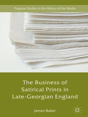cover image of The Business of Satirical Prints in Late-Georgian England