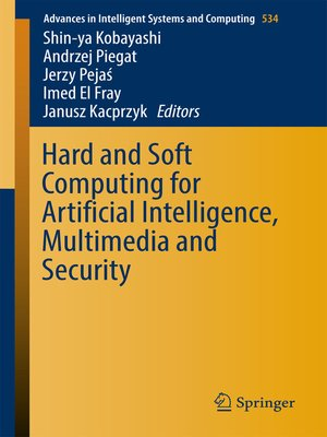 cover image of Hard and Soft Computing for Artificial Intelligence, Multimedia and Security