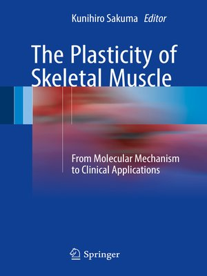 cover image of The Plasticity of Skeletal Muscle