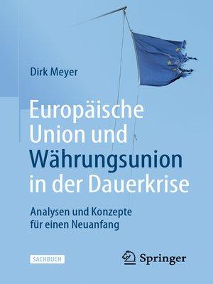 cover image of Europäische Union und Währungsunion in der Dauerkrise