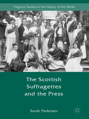cover image of The Scottish Suffragettes and the Press