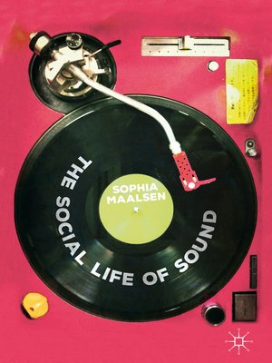 cover image of The Social Life of Sound